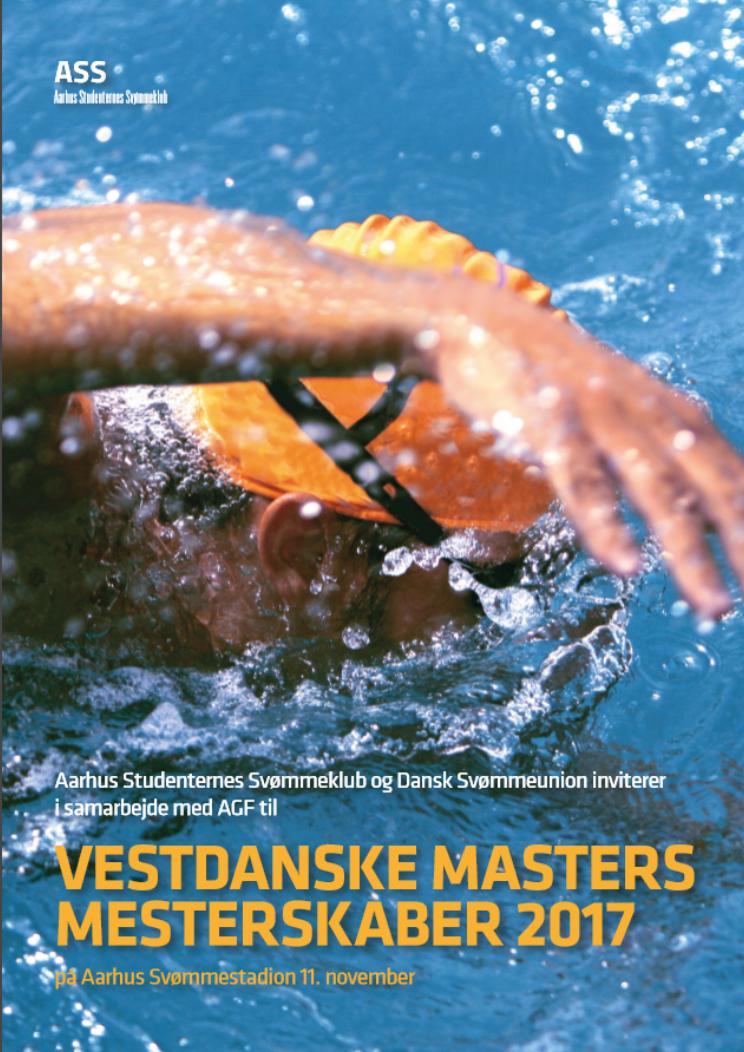 Indbydelse til                                               Vestdanske Masters                                               Mesterskaber 2017 på Århus                                               Svømmestadion - ASS